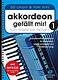 Holzschuh Verlag Akkordeon gefällt mir! 1+CD